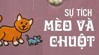 Truyện cổ tích Việt Nam chọn lọc hay nhất - Sự tích mèo và chuột